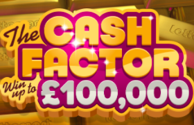 Cash Factor £100,000 Scratchcard